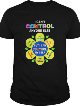 Social Worker I Can Control Anyone Else But I Can Control My Self shirt