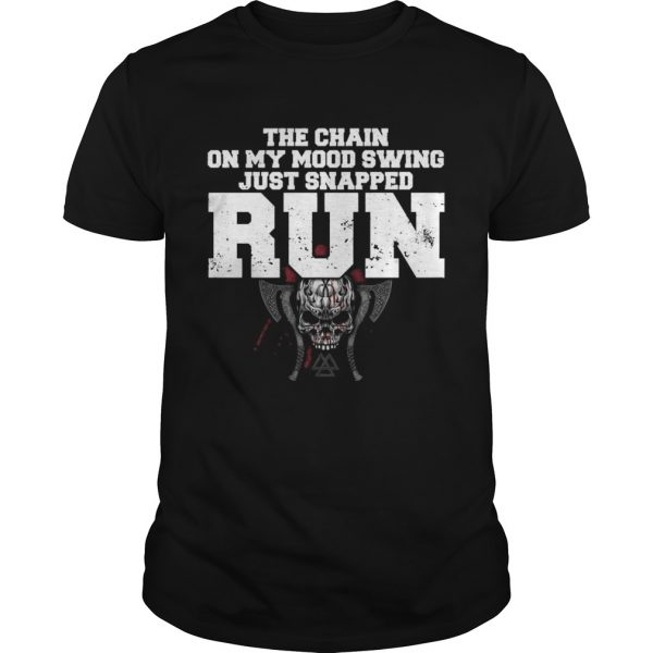 The Chain On My Mood Swing Just Snapped Run shirt