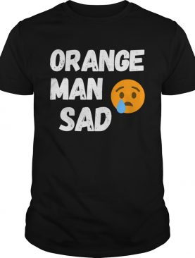 Trump lost 2020 election orange man sad shirt
