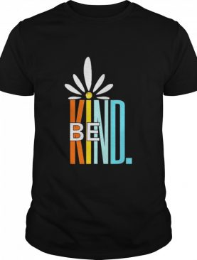 Be kind white daisy inspirational cute blessed love shirt