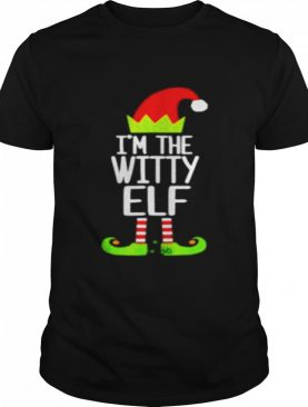 I'm The Witty Elf Shirt Christmas shirt