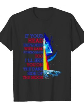 If Your Head Explodes With Dark Forebodings Too I'll See You On The Dark Side Of The Moon Pink Floyd Lgbt shirt