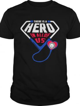 There Is A Hero In All Of Us shirt