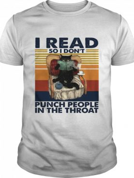 Black Cat I Read So I Don't Punch People In The Throat Vintage Retro shirt