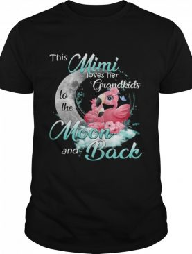Flamingo This Mimi Loves Her Grandkids To The Moon And Back shirt