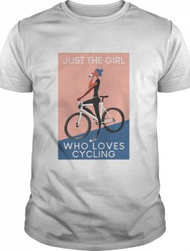Just The Girl Who Loves Cycling Vintage shirt