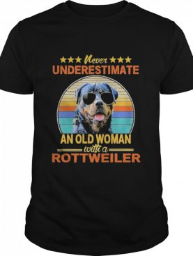 Never Underestimate An Old Woman With A Rottweiler shirt